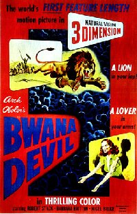 Bwana Devil, the first 3-D full length movie